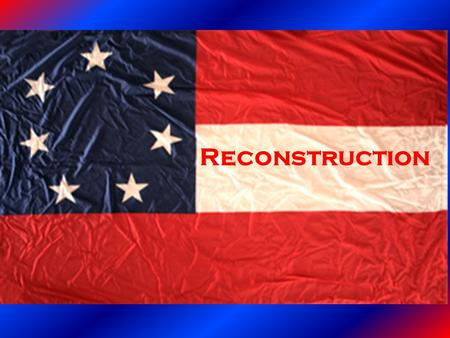 Reconstruction. How to put the Union back together?