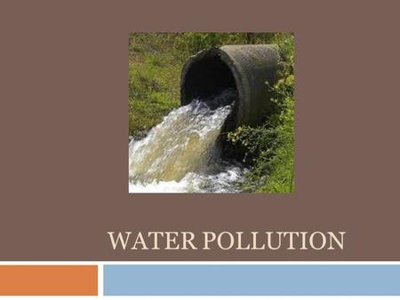 WATER POLLUTION. Water pollution  What is it? The contamination of water in lakes, rivers, oceans, aquifers and groundwater. Water pollution occurs when.