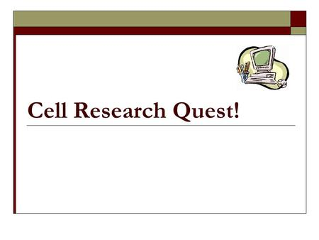 Cell Research Quest!.