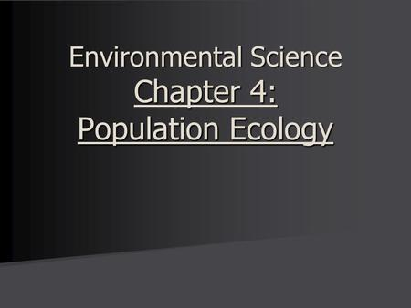 Environmental Science Chapter 4: Population Ecology