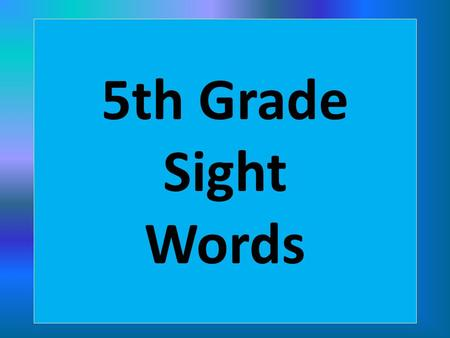 5th Grade Sight Words. equation yet government.