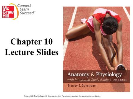 Copyright © The McGraw-Hill Companies, Inc. Permission required for reproduction or display. Chapter 10 Lecture Slides.