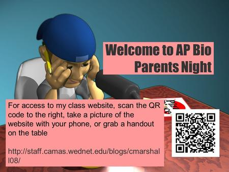 Welcome to AP Bio Parents Night For access to my class website, scan the QR code to the right, take a picture of the website with your phone, or grab a.