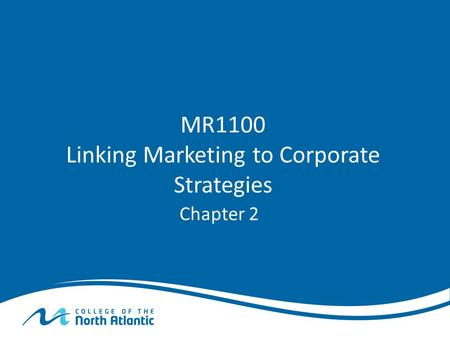 MR1100 Linking Marketing to Corporate Strategies