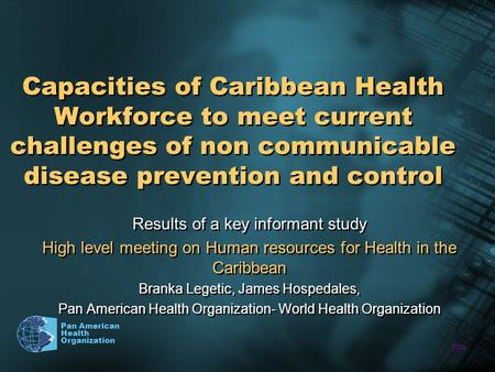 2004 Pan American Health Organization Capacities of Caribbean Health Workforce to meet current challenges of non communicable disease prevention and control.