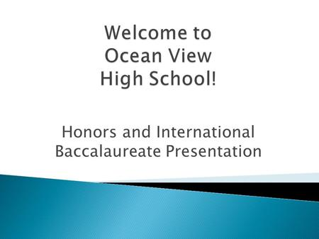 Honors and International Baccalaureate Presentation.