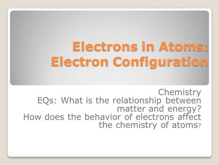 Electrons in Atoms: Electron Configuration