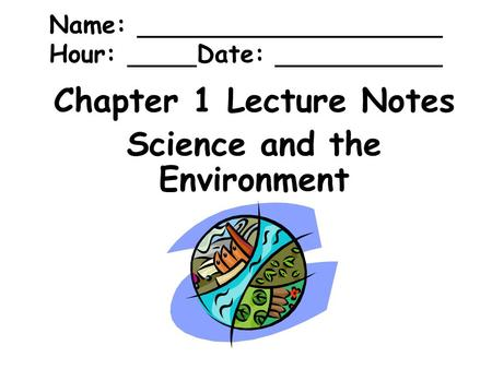 Chapter 1 Lecture Notes Science and the Environment