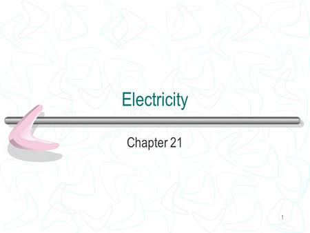 1 Electricity Chapter 21. 2 Charged objects Neutral Equal positive and negative charges Positive Fewer negative charges (lost electrons) Negative More.