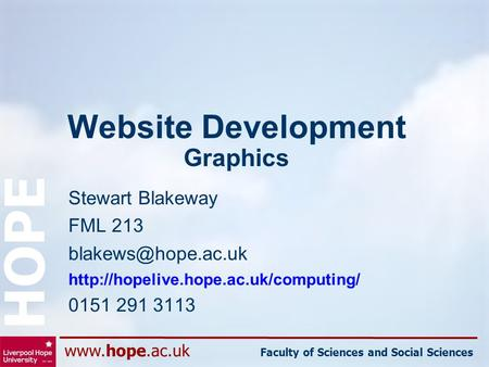 Faculty of Sciences and Social Sciences HOPE Website Development Graphics Stewart Blakeway FML 213