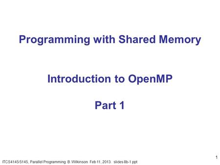 Programming with Shared Memory Introduction to OpenMP