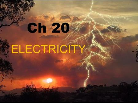 Ch 20 ELECTRICITY Static electricity the accumulation of electric charges (e-) on an object opposite charges attract, like charges repel There are 3.