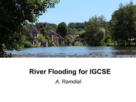 River Flooding for IGCSE