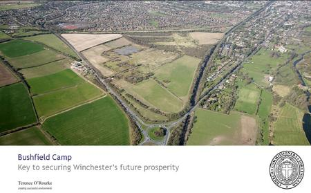 Bushfield Camp Key to securing Winchester's future prosperity.