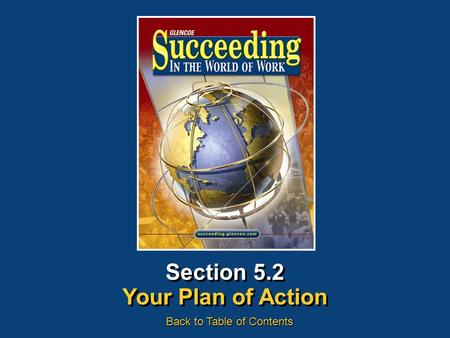 Section 5.2 Your Plan of Action Back to Table of Contents.