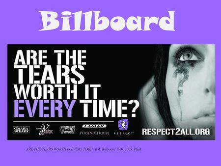 Billboard ARE THE TEARS WORTH IS EVERY TIME?. n.d. Billboard. Feb. 2009. Print.