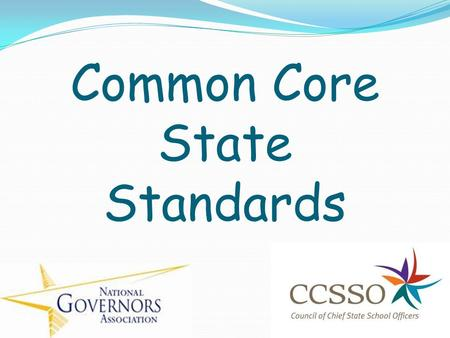 Common Core State Standards.  Click to play the video.