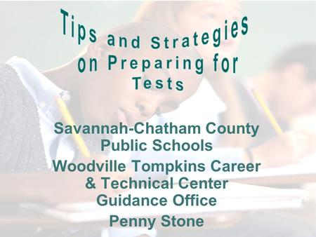 Savannah-Chatham County Public Schools Woodville Tompkins Career & Technical Center Guidance Office Penny Stone.