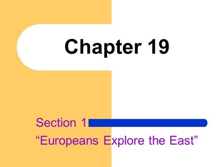 "Section 1 ""Europeans Explore the East"""