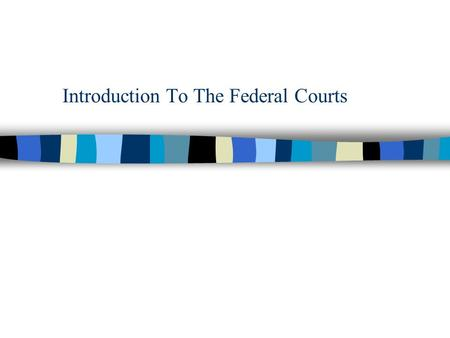Introduction To The Federal Courts