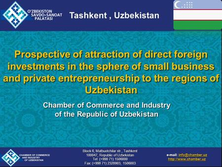Prospective of attraction of direct foreign investments in the sphere of small business and private entrepreneurship to the regions of Uzbekistan e-mail: