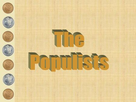 The Populists.