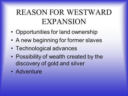 REASON FOR WESTWARD EXPANSION