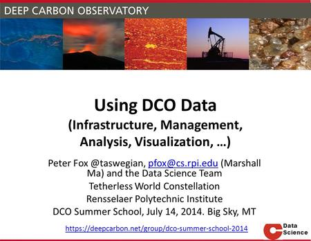 Using DCO Data (Infrastructure, Management, Analysis, Visualization, …) Peter (Marshall Ma) and the Data Science
