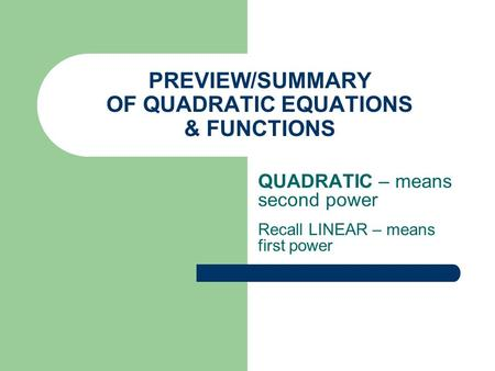 PREVIEW/SUMMARY OF QUADRATIC EQUATIONS & FUNCTIONS