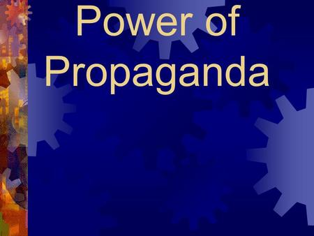 Power of Propaganda. Propaganda Techniques  Refers to any technique used to influence the action and beliefs of large numbers of people  May be written,