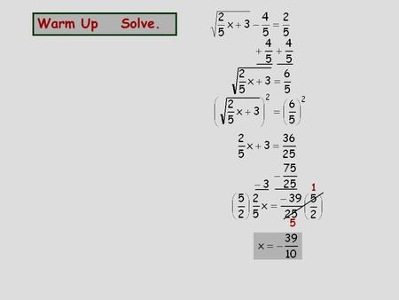 Warm Up Solve. 1 5.
