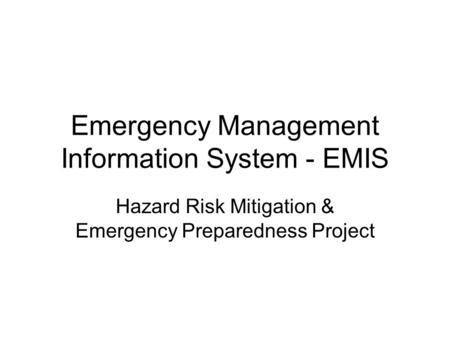 Emergency Management Information System - EMIS