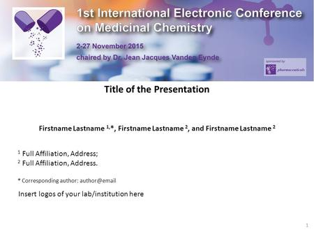 Title of the Presentation Firstname Lastname 1, *, Firstname Lastname 2, and Firstname Lastname 2 1 Full Affiliation, Address; 2 Full Affiliation, Address.