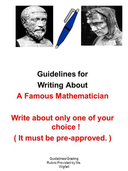 A Famous Mathematician Write about only one of your choice !