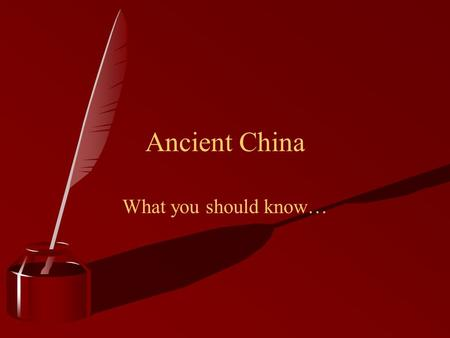 Ancient China What you should know….