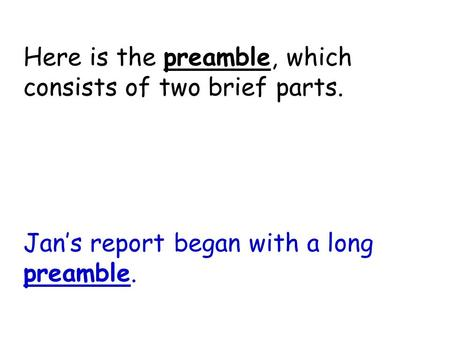 Preamble Jan's report began with a long preamble. Here is the preamble, which consists of two brief parts.