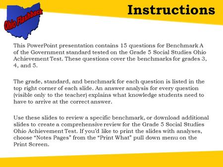 Instructions This PowerPoint presentation contains 15 questions for Benchmark A of the Government standard tested on the Grade 5 Social Studies Ohio Achievement.