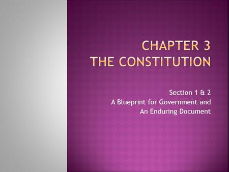 Section 1 & 2 A Blueprint for Government and An Enduring Document.