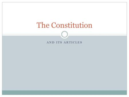 The Constitution And its articles.