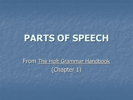 From The Holt Grammar Handbook (Chapter 1)