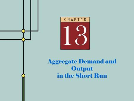 Copyright © 2001 by The McGraw-Hill Companies, Inc. All rights reserved. Aggregate Demand and Output in the Short Run.