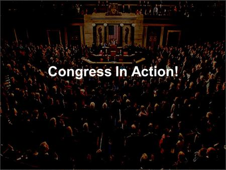 Congress In Action!.
