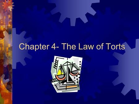 Chapter 4- The Law of Torts