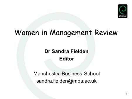 1 Women in Management Review Dr Sandra Fielden Editor Manchester Business School