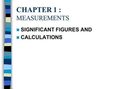 CHAPTER 1 : MEASUREMENTS