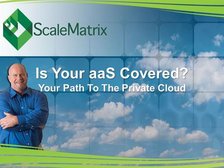 Is Your aaS Covered? Your Path To The Private Cloud.