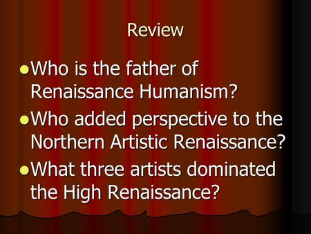 Review Who is the father of Renaissance Humanism? Who is the father of Renaissance Humanism? Who added perspective to the Northern Artistic Renaissance?
