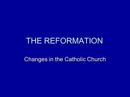 Changes in the Catholic Church