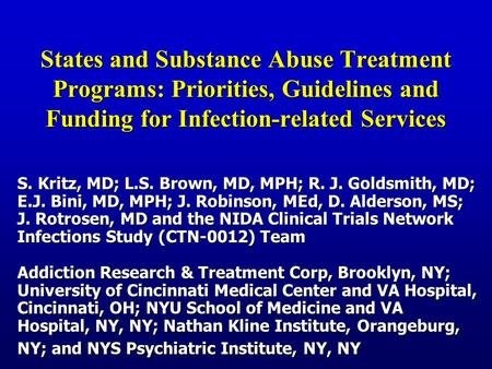 States and Substance Abuse Treatment Programs: Priorities, Guidelines and Funding for Infection-related Services S. Kritz, MD; L.S. Brown, MD, MPH; R.