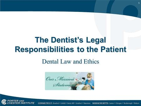 1 The Dentist's Legal Responsibilities to the Patient Dental Law and Ethics.